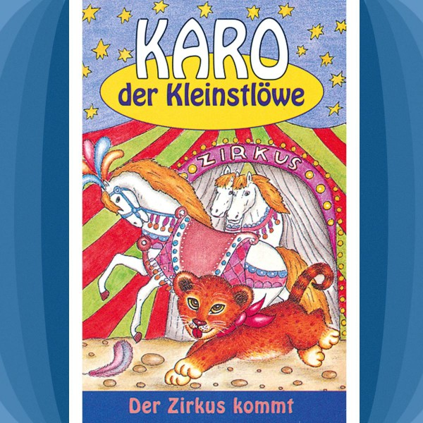 Der Zirkus kommt (Karo der Kleinstlöwe 5)