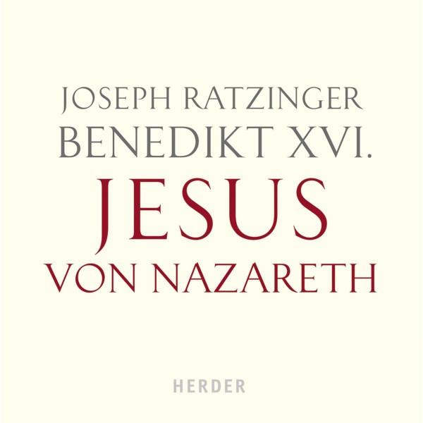 Benedikt XVI.: Jesus von Nazareth