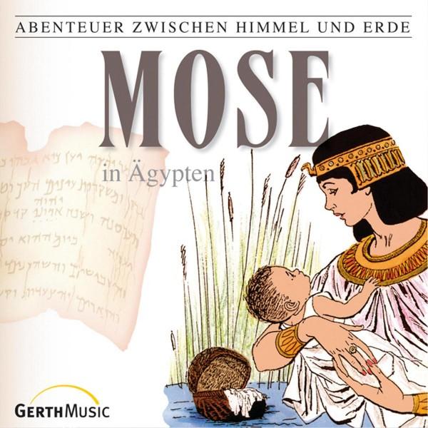 Mose in Ägypten (Abenteuer zwischen Himmel und Erde 5)