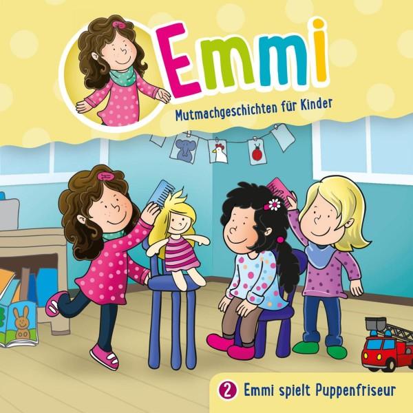 Emmi spielt Puppenfriseur (Emmi - Mutmachgeschichten für Kinder 2)