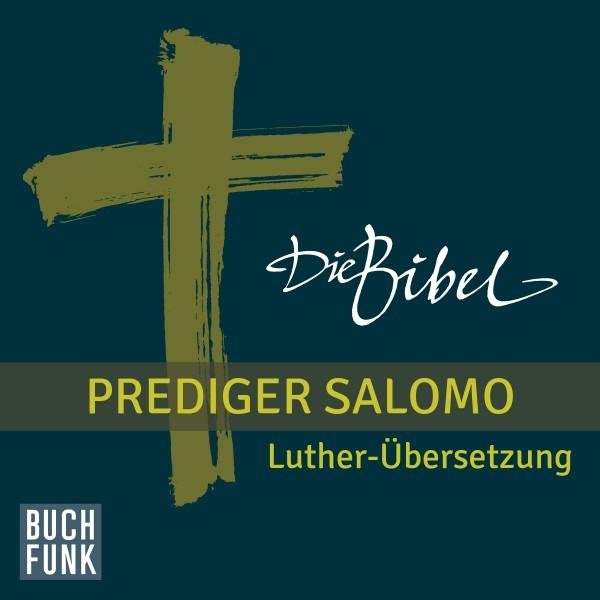 Die Bibel - Hohes Lied Salomo / Prediger Salomo