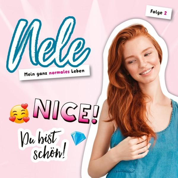 Nice! Du bist schön! (Nele. Mein ganz normales Leben 2)