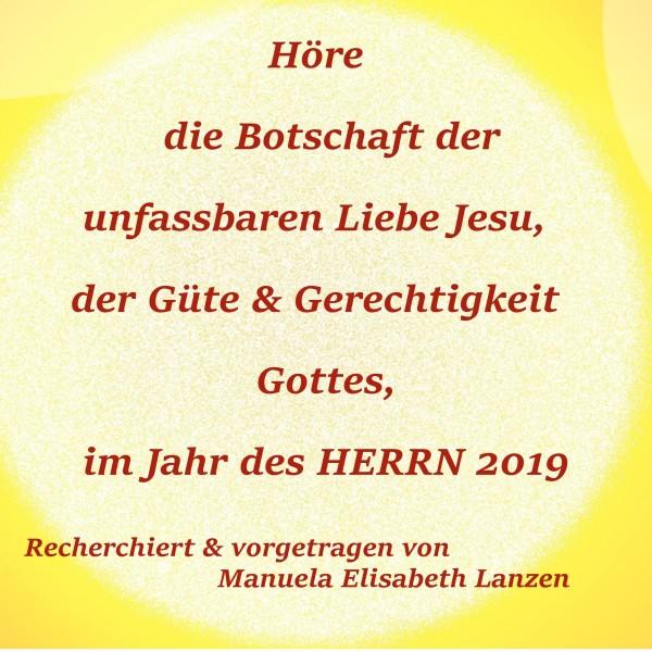 Höre die Botschaft der unfassbaren Liebe Jesu, der Güte und Gerechtigkeit Gottes, im Jahr des Herrn