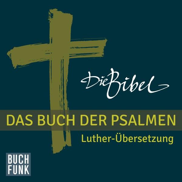 Die Bibel - Das Buch der Psalmen