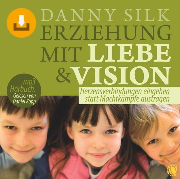 Erziehung mit Liebe und Vision Download