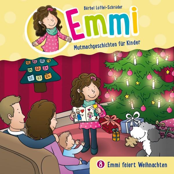 Emmi feiert Weihnachten (Emmi - Mutmachgeschichten für Kinder 8)