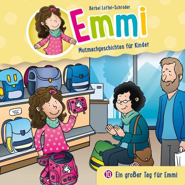 Ein großer Tag für Emmi (Emmi - Mutmachgeschichten für Kinder 10)