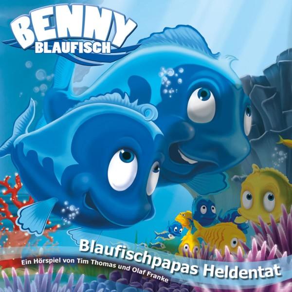 Blaufischpapas Heldentat (Benny Blaufisch 6)