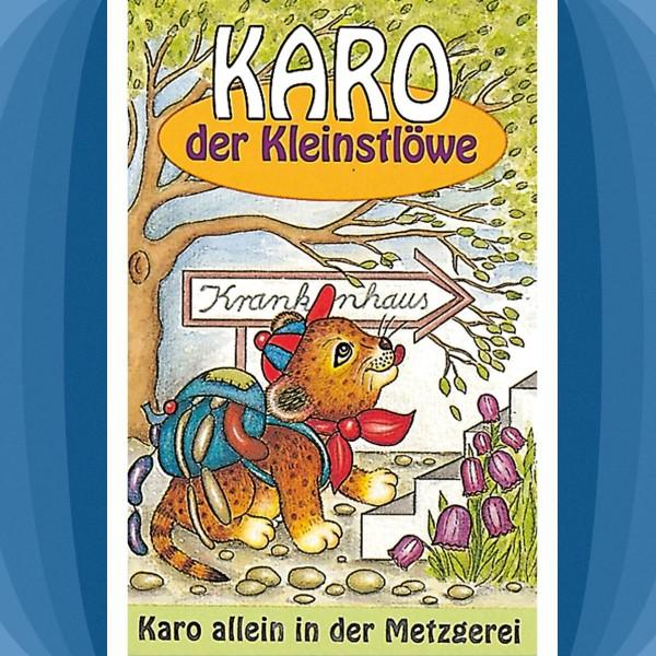 Karo allein in der Metzgerei (Karo der Kleinstlöwe 4)