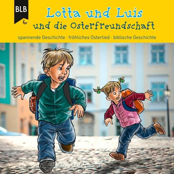 Lotta und Luis und die Osterfreundschaft