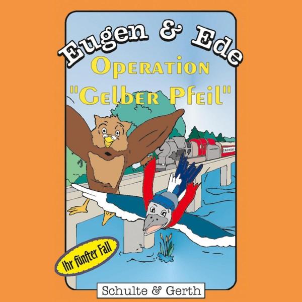 """Operation """"Gelber Pfeil"""" (Eugen & Ede - Ihr fünfter Fall)"""
