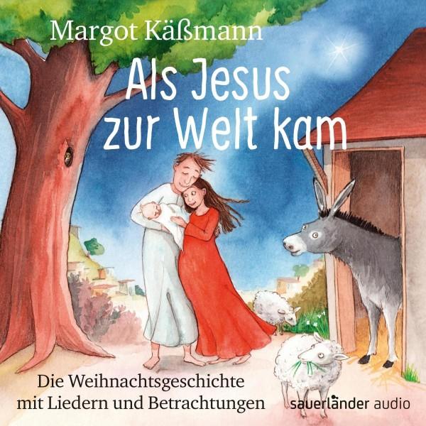 Als Jesus zur Welt kam - Die Weihnachtsgeschichte mit Liedern (Ungekürzte Lesung)