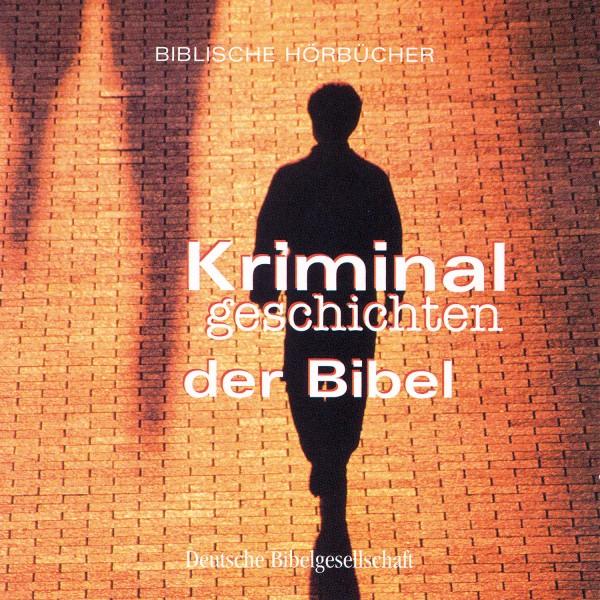 Kriminalgeschichten der Bibel