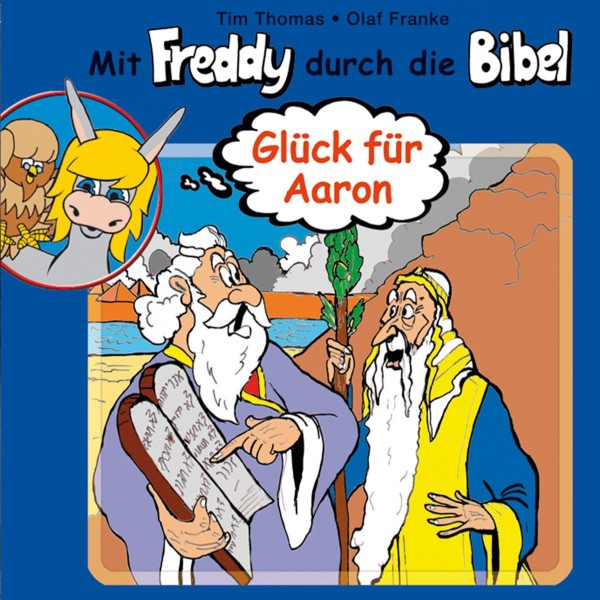 Glück für Aaron (Mit Freddy durch die Bibel 6)