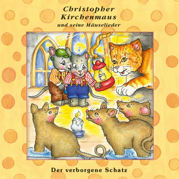 Der verborgene Schatz (Christopher Kirchenmaus und seine Mäuselieder 23)