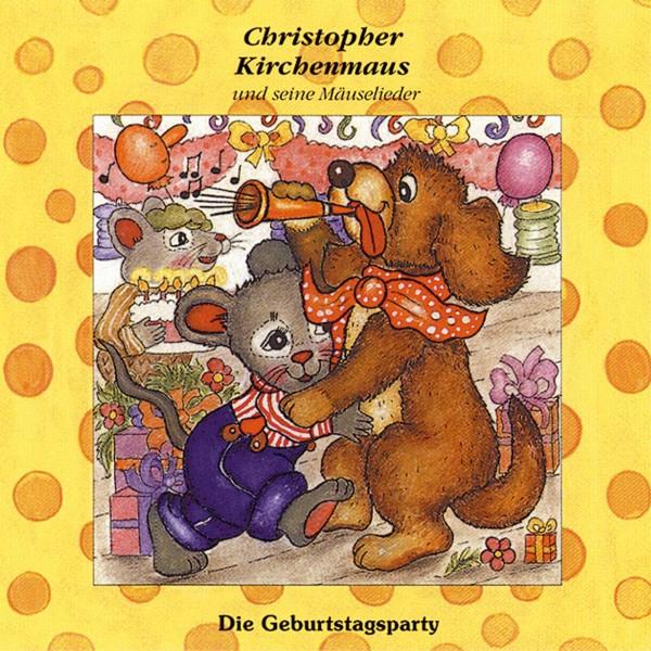 Die Geburtstagsparty (Christopher Kirchenmaus und seine Mäuselieder 16)
