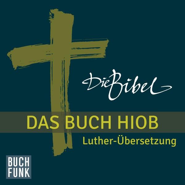 Die Bibel - Das Buch Hiob